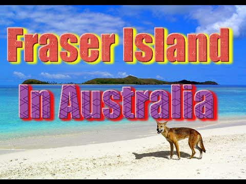 Top tourist attractions in Australia part8 | Fraser Island Vocation travel video guide