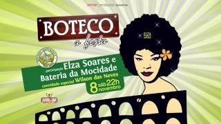 Boteco - a festa /Elza Soares -Salve a Mocidade -08/11/14