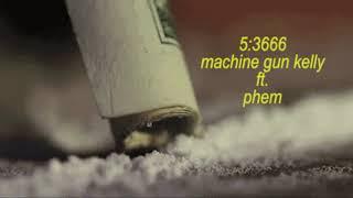Machine Gun Kelly - 5:3666 ft. Phem (instrumental w/hook)
