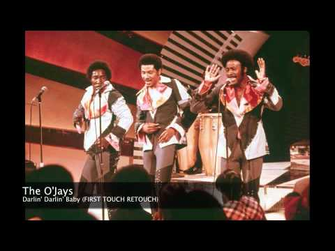 O'Jays - Darlin Darlin Baby ( FIRST TOUCH RETOUCH)