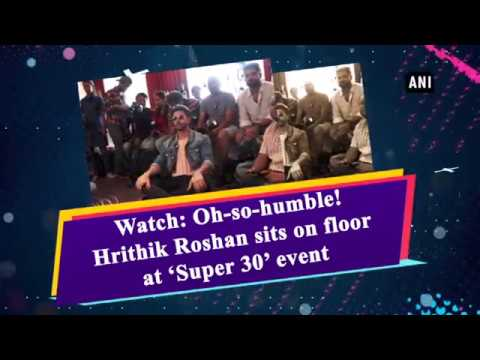 Watch: Oh-so-humble! Hrithik Roshan sits on floor at 'Super 30' event Mp3