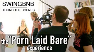 Swingbnb Behind The Scenes  the Porn Laid Bare experience