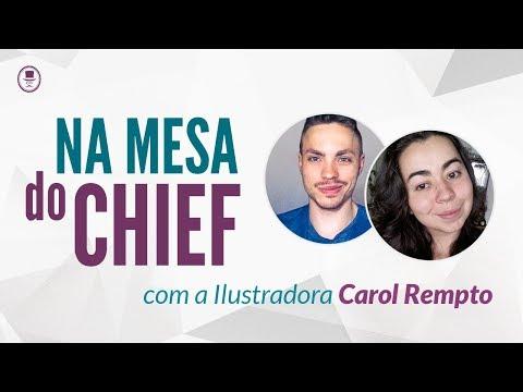 Na mesa do Chief -  Carol Rempto Ilustradora e Designer