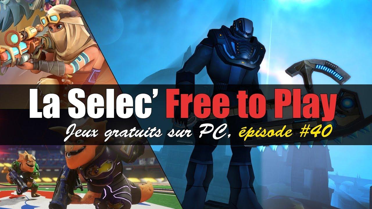 la selec 39 free to play top 5 jeux gratuits sur pc pisode 40 youtube. Black Bedroom Furniture Sets. Home Design Ideas
