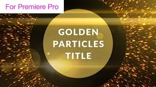 Golden Particles Titles - Motion Graphics Template