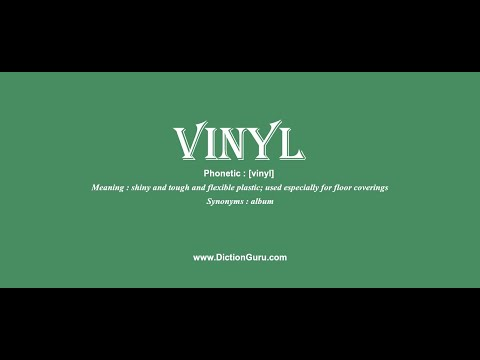 vinyl: Pronounce vinyl with Meaning