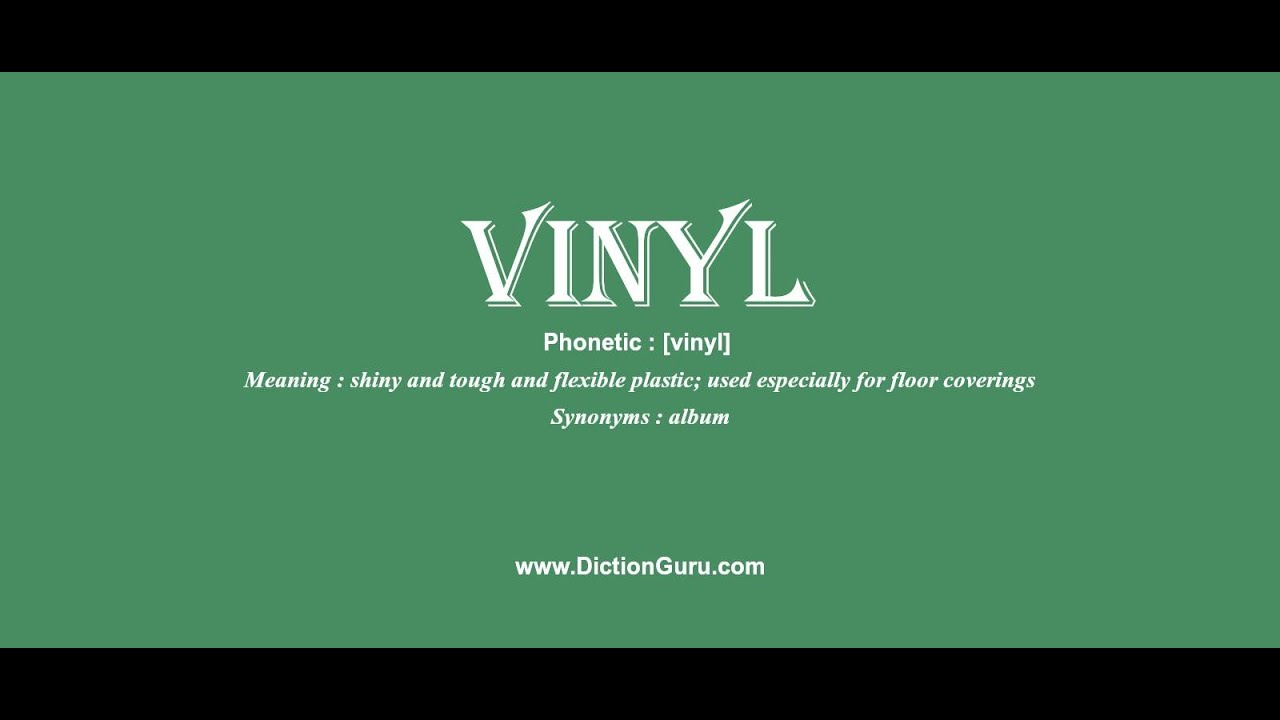 vinyl: Pronounce vinyl with Meaning, Phonetic, Synonyms and Sentence  Examples