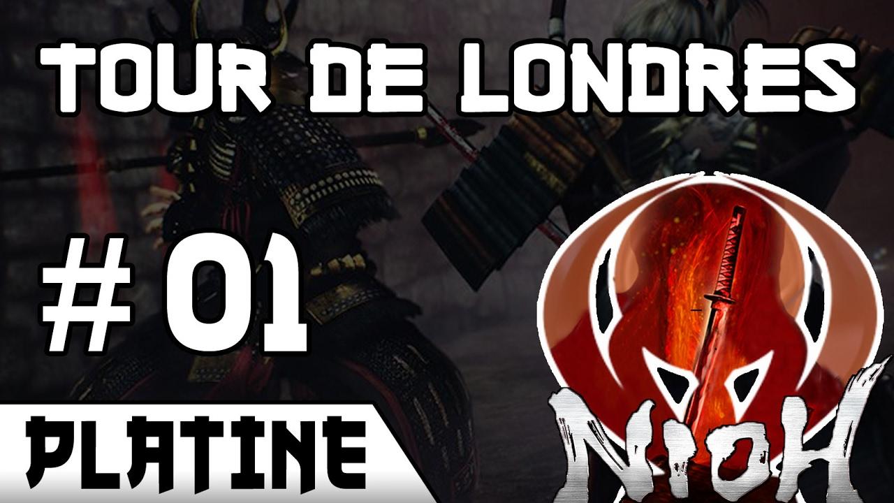 Nioh guide platine 01 tour de londres youtube - Tour de potier manuel ...