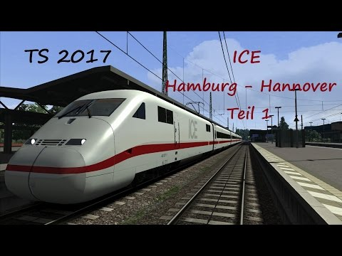 TS 2017 | ICE Hamburg - Hannover Teil 1 | Train Simulator 2017