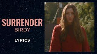 Birdy - Surrender (LYRICS)