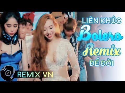 Liên Khúc Bolero Remix Để Đời| Lâm Temboys- Nhạc Trữ Tình REMIX 2018| LK Nhạc Vàng Tôi Vẫn Nhớ Remix