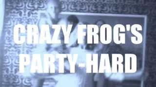 CRAZY FROG S PARTY HARD