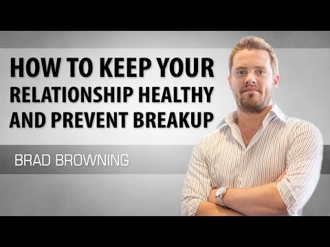 How To Keep Your Relationship Healthy And Prevent Breakups