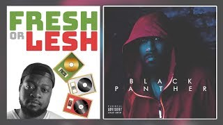 FRESH or LESH: Jalil - Black Panther (Album)