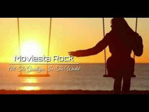 Download lagu gratis Moviesta Rock - All The Goodbyes In The World - ZingLagu.Com