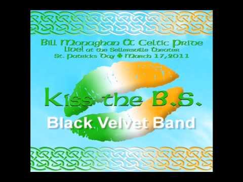 Black Velvet Band  Bill Monaghan and Celtic Pride