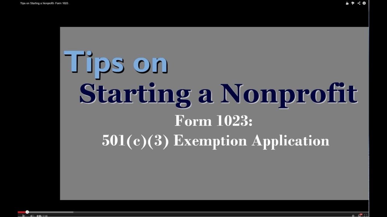 Tips on Starting a Nonprofit: Form 1023 - YouTube Non Profit C Application Forms on irs form donations form, 501c tax-exempt form, 501 c form, 501c non-profit form,