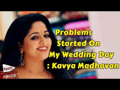 Problems Started On My Wedding Day: Kavya Madhavan    Malayalam Focus