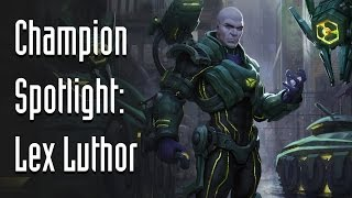 Infinite Crisis Champion Spotlight: Lex Luthor