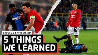 5 Things We Learned vs Club Brugge   BRU 1-1 MUN
