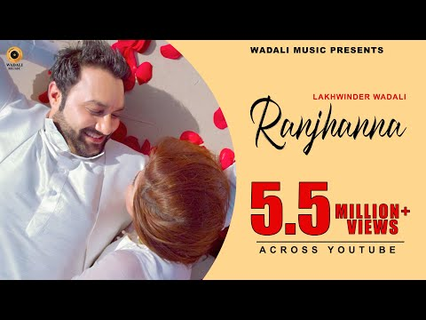 RANJHANNA   ll   LAKHWINDER WADALI   ll SACHIN AHUJA  II  OFFICIAL VIDEO (HD)