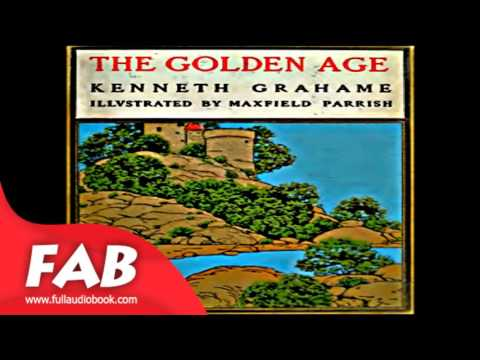 The Golden Age Full Audiobook by Kenneth GRAHAME  by Children's Fiction