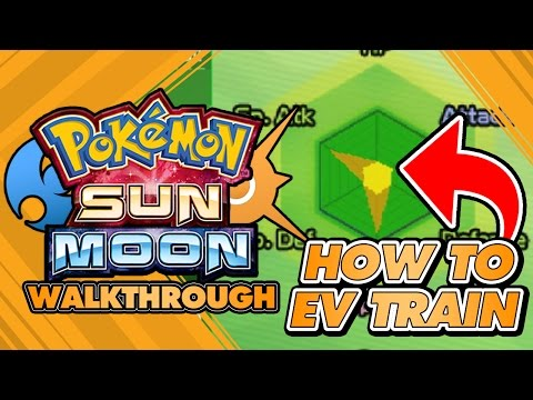 Pokémon Sun and Moon Walkthrough - EV TRAINING quickest and easiest method! Guide and locations!