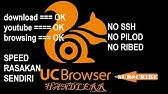 Internet Gratis Pakai Uc Browser Yang Di Mod - YouTube