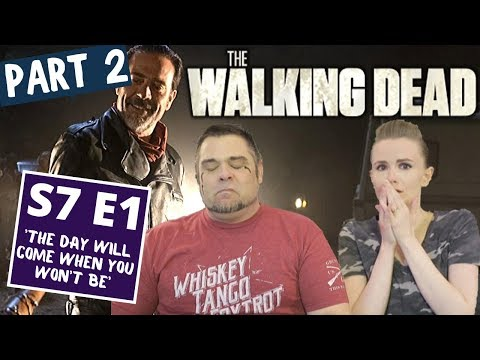The Walking Dead   S7 E1 'The Day Will Come When You Won't Be' - Part 2   Reaction   Review