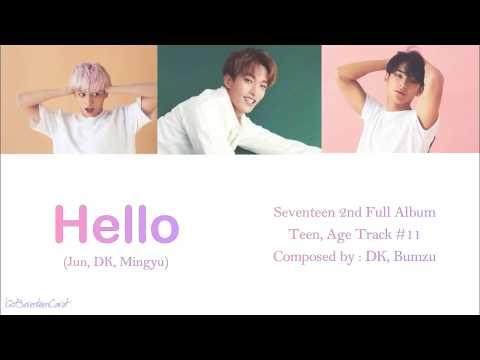 Seventeen (Jun, DK, Mingyu) - Hello Lyric (Han/Rom/Indo)