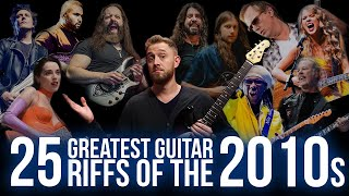 Top 25 GREATEST Guitar Riffs of the 2010s Decade