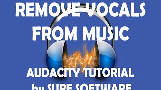Remove Vocals From Music - Audacity Tutorial by Sure Software