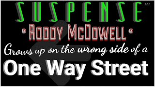 "RODDY MCDOWELL Heads in Wrong Direction • ""One Way Street"" •  SUSPENSE Best Episode"