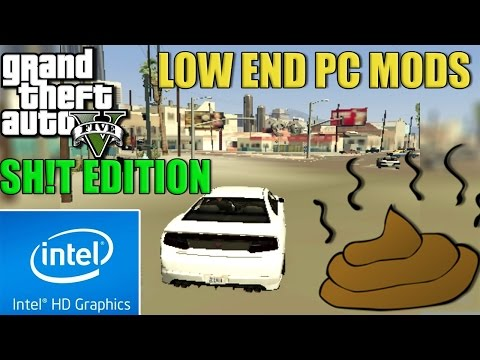 GTA 5 : Ultimate Sh!t Edition (2016) Low End Pc Mods | Intel HD 4000 |