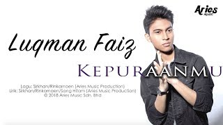 Download Luqman Faiz - Kepuraanmu (Official Lyric Video) Mp3