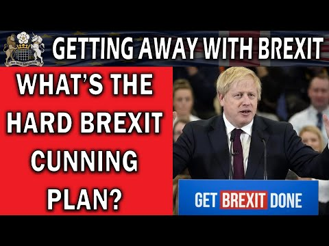 What Is The Plan To Get Away With A Hard Brexit?
