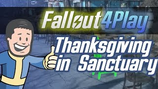 Fallout 4Play - Thanksgiving  in Sanctuary!
