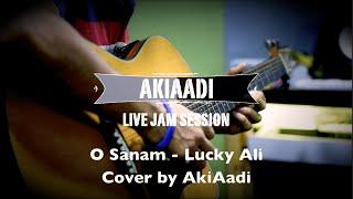 O Sanam Lucky Ali Cover By AkiAadi