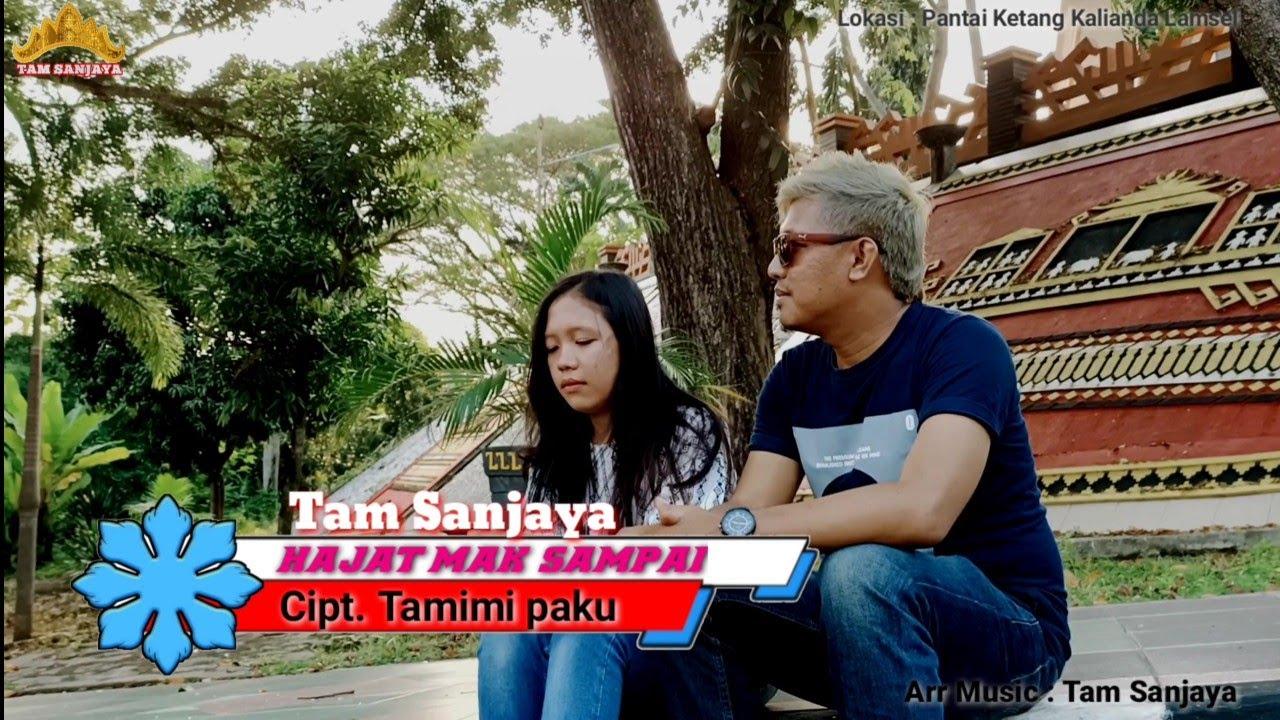 Lagu lampung terbaru 2020 - HAJAT MAK SAMPAI - Tam Sanjaya - Cipt. Tamimi Paku