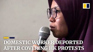 Indonesian domestic worker deported after covering Hong Kong protests