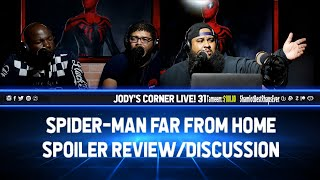 Jody's Corner Live 31! | Spider-Man FFH Spoiler Review | Tiffany Haddish wants to be Nu'bia!?