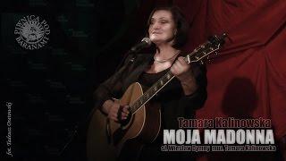 Tamara Kalinowska - MOJA MADONNA
