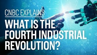 What is the Fourth Industrial Revolution  CNBC Explains