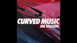 Joe Hisaishi - Curved Music [Full Album]