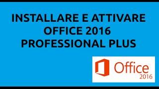 # 5 - Tutorial PC - Installare e attivare Office 2016 Professional Plus