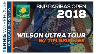 Wilson Ultra Tour Racquet Review with Tim Smyczek
