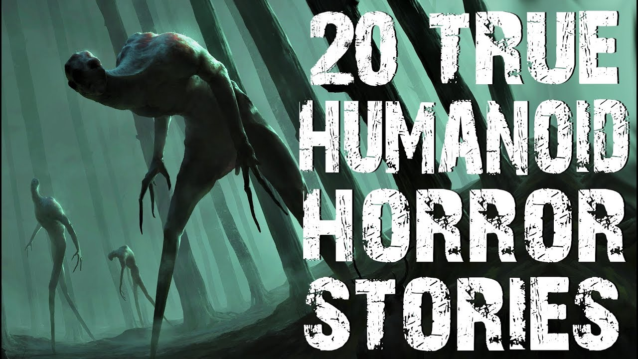 20 TRUE Terrifying Humanoid Encounter Horror Stories to Fuel Your  Nightmares! | (Scary Stories)