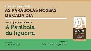 AS PARÁBOLAS NOSSAS DE CADA DIA | Devocional Parte 7