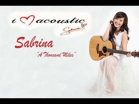 Sabrina - A Thousand Miles (Lyrics) Accoustic