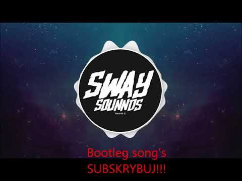 Bootleg remix 2018